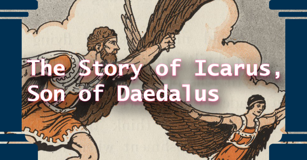 the story of icarus, son of daedalus